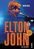Elton John - Die Story (Aktualisierte und erweiterte Neuauflage)