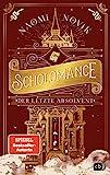 Scholomance – Der letzte Absolvent: Ein episches Dark-Fantasy-Highlight (Die Scholomance-Reihe, Band 2)