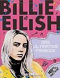 Billie Eilish: Das ultimative Fanbook: 100 % inoffiziell