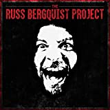 The Russ Bergquist Project [Explicit]