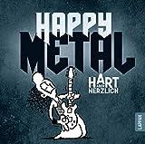 Happy Metal: Hart aber herzlich