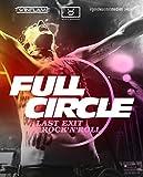 Full Circle - Last Exit Rock 'N' Roll [Blu-ray]