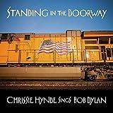 Standing in the Doorway:Chrissie Hynde Sings Dylan