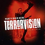 Terrorvision - Party Over Here…Live In London
